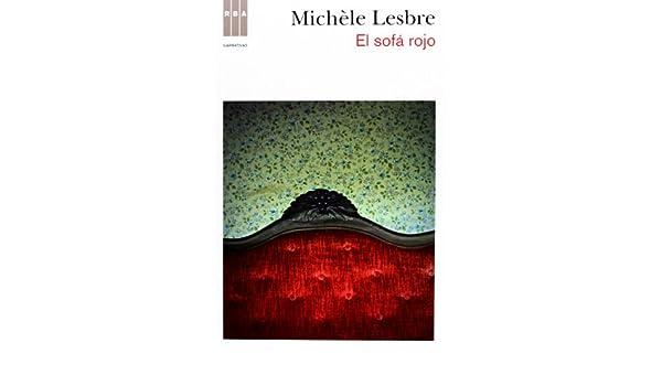 El sofa rojo: MICHELLE LESBRE : 9788490062395: Amazon.com: Books