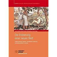 Die Eroberung einer neuen Welt: Präkolumbische Kulturen, europäische Eroberungen, Kolonialherrschaft in Amerika (Fundus - Quellen für den Geschichtsunterricht)