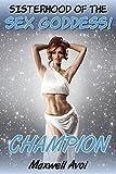 img - for Champion (Sisterhood of the Sex Goddess! Book 5) book / textbook / text book
