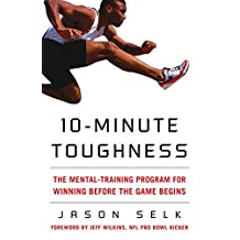 10-Minute Toughness: The Mental Training Program for Winning Before the Game Begins