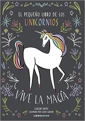 Pequeño libro de los unicornios, El (Libroamigo) Tapa blanda
