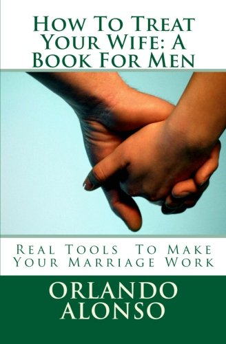 How To Treat Your Wife: A Book For Men ()