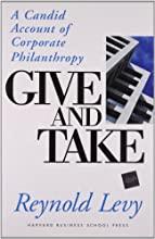 Give and Take: A Candid Account of Corporate Philanthropy