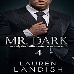 Mr. Dark 4: An Alpha Billionaire Romance