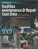 Facilities Maintenance and Repair Cost Data, , 0876298595