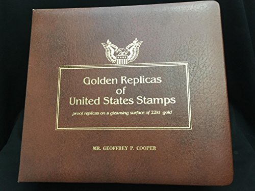 (Golden Replicas Of United States Stamps Proof Replicas On a Gleaming Surface Of 22kt Gold 1981-1982 By Mr.Geoffrey P. Cooper)