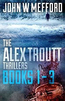 The Alex Troutt Thrillers: Books 1-3 (Redemption Thriller Series Box Set) by [Mefford, John W.]