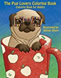 Perfect for anyone who loves to color and especially dedicated to all the pug lovers!         Highlights:                           Various types of pug coloring images all created with love by Jaimey Sharp           ...