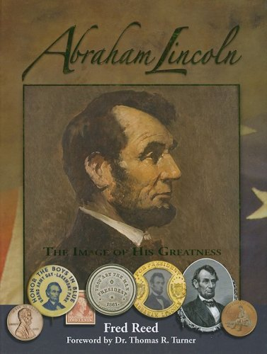 (Abraham Lincoln: The Image of His Greatness)