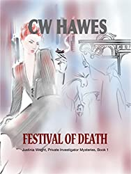 Festival Of Death: A Justinia Wright, Private Investigator Mystery (Justinia Wright, Private Investigator Mysteries Book 1)