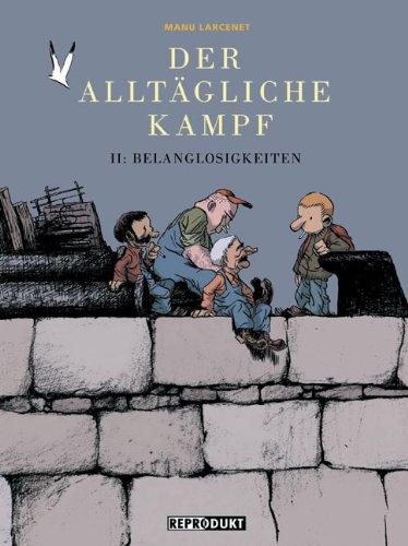 Der alltägliche Kampf 02: Belanglosigkeiten: Bd 2 Taschenbuch – 1. Mai 2005 Manu Larcenet Barbara Hartmann Reprodukt 3938511052