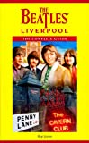The Beatles' Liverpool: The Complete Guide by Ron Jones front cover