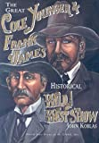 The Great Cole Younger and Frank James Historical Wild West Show, John J. Koblas, 0878391827