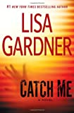 Catch Me, Lisa Gardner, 0525952764