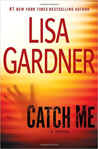 Amazon Fr Catch Me Lisa Gardner Livres