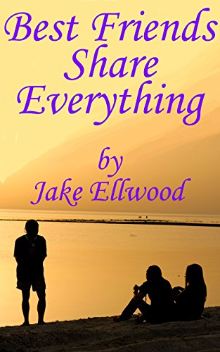 Best Friends Share Everything: A Humorous Erotic Story of a Cheating Husband and His Wife's BFF