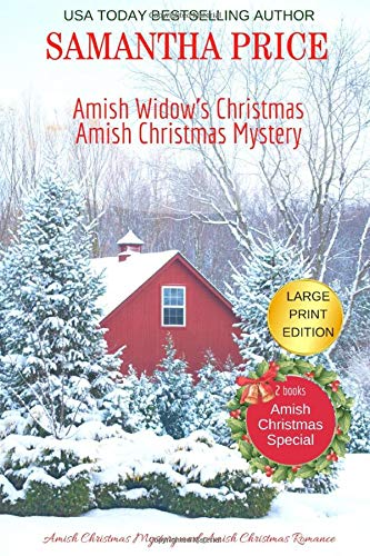 Amish Christmas Special   2 BOOKS IN 1  LARGE PRINT EDITION  Amish Widow's Christmas  Amish Christmas Mystery