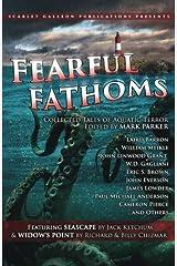 Fearful Fathoms: Collected Tales of Aquatic Terror (Vol. I - Seas & Oceans) (Volume 1) Paperback