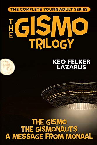The Gismo Trilogy: The Complete Young Adult Series ()