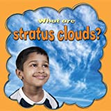 What Are Stratus Clouds?, Lynn Peppas, 0778744817