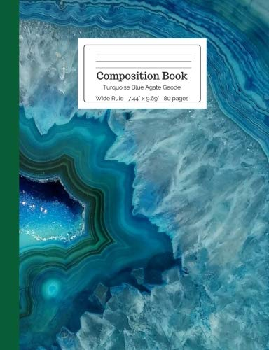 Composition Book Turquoise Blue Agate Geode Wide Rule: Druse Gemstone Crystal Blue Green Chalcedony Stone Notebook Journal for Kids, Teens, Middle, High School College Students, Teachers, Home School