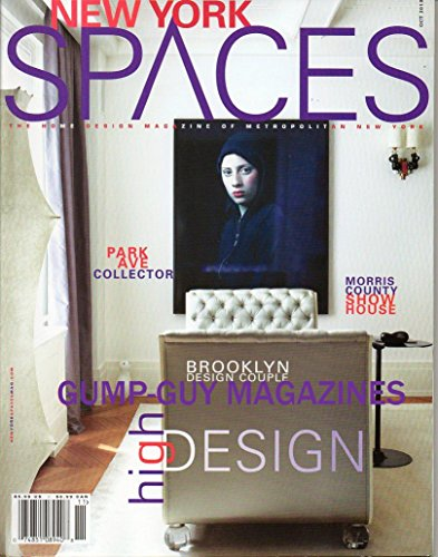 New York Spaces October 2010 THE HOME DESIGN MAGAZINE OF METROPOLITAN NEW YORK High Design Brooklyn Design Couple PARK AVE COLLECTOR