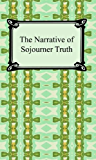 The Narrative of Sojourner Truth [with Biographical Introduction]