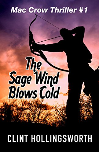 The Sage Wind Blows Cold (Mac Crow Thrillers Book 1) by [Hollingsworth, Clint]