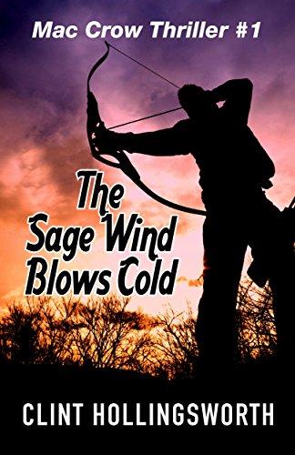 The Sage Wind Blows Cold (Mac Crow Thrillers Book (Washington Sage)