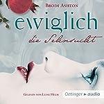 Ewiglich die Sehnsucht (Ewiglich 1) | Brodi Ashton