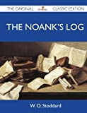 The Noank's Log - the Original Classic Edition, W. O. Stoddard, 1486146600