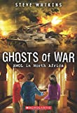 AWOL in North Africa (Ghosts of War #3)