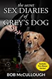 img - for The Secret Sex Diaries of Grey's Dog book / textbook / text book