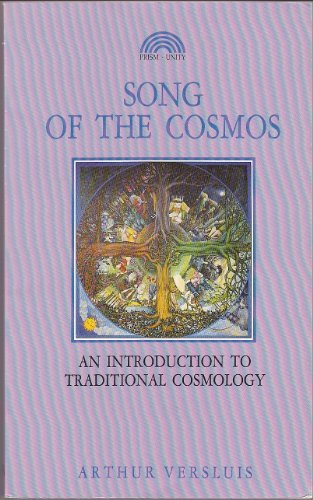 Song of the Cosmos: An Introduction to Traditional Cosmology, Versluis, Arthur
