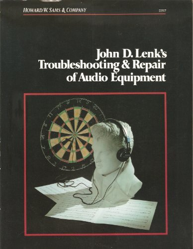 John D. Lenk's Troubleshooting & Repair of Audio Equipment by Sams