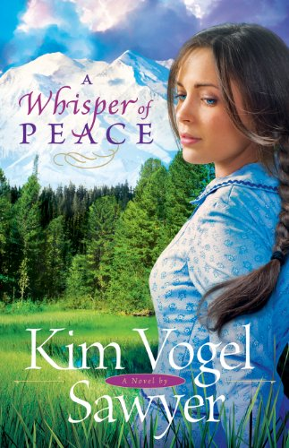 A Whisper of Peace (Heart of the Prairie Book 7)
