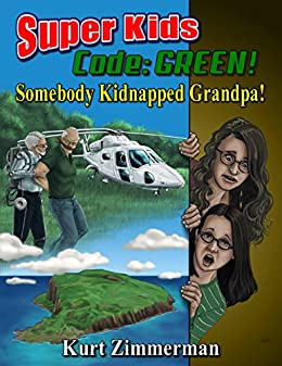 Super Kids! Code Green! Somebody Kidnapped Grandpa!