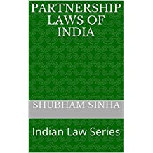 Partnership Laws of India: Indian Law Series