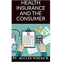 Health Insurance and the Consumer