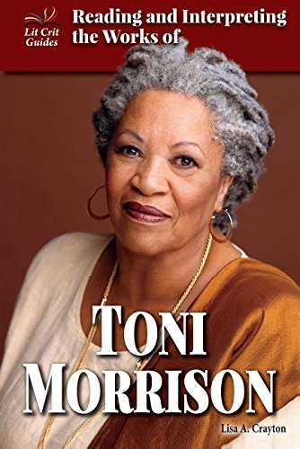Read Online Reading and Interpreting the Works of Toni Morrison (Lit Crit Guides) pdf