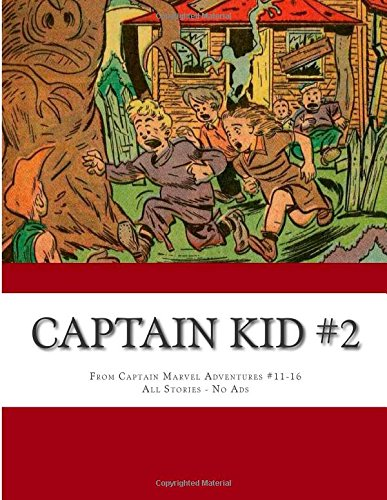 Download Captain Kid #2: From Captain Marvel Adventures #11-16 --- All Stories - No Ads PDF