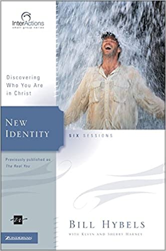 New Identity Discovering Who You Are In Christ Interactions Bill Hybels Kevin G Harney Sherry 9780310265948 Amazon Books