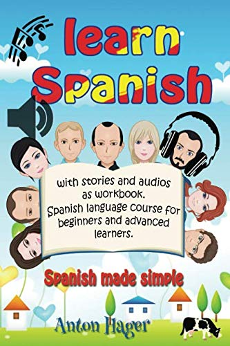 Learn Spanish with stories and audios as workbook. Spanish language course for beginners and advanced learners.: Spanish made simple. (SPRAUCH)