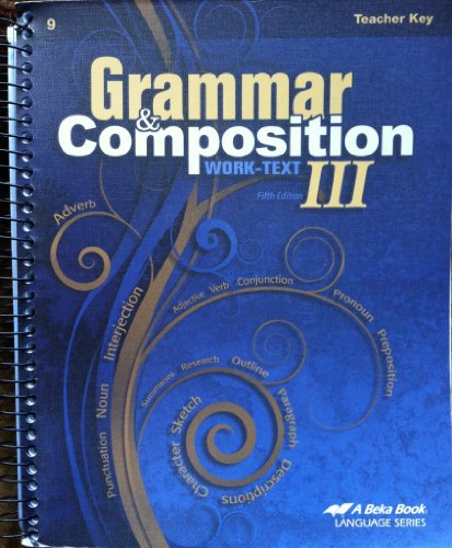 A Beka Grammar & Composition Work-Text III Teacher Key (9th Grade)