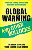 img - for Global Warming and Other Bollocks: The Truth About All Those Science Scare Stories book / textbook / text book
