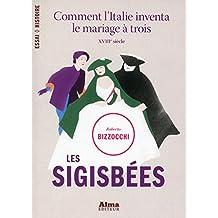 Les sigisbées: Comment l'Italie inventa le mariage à trois - XVIIIème siècle