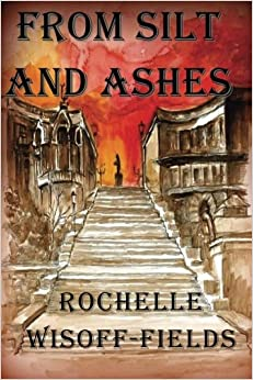 Book From Silt and Ashes: Sequel to Please Say Kaddish For Me