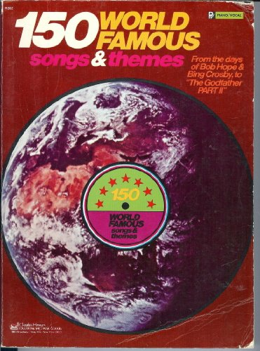 150 World Famous Songs & Themes: From the Days of Bob Hope & Bing Crosby, to the Godfather Part II