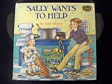 SALLY WANTS TO HELP (Just Right for 2's and 3's)