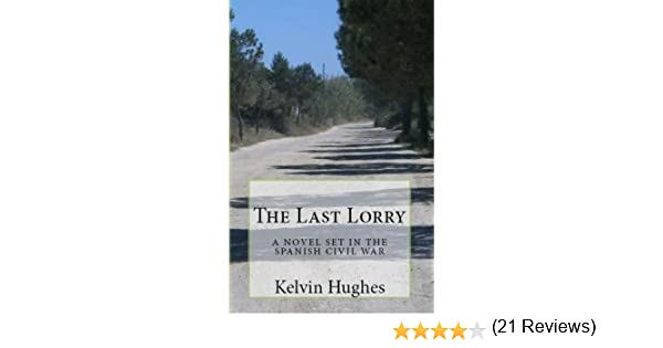 The Last Lorry: A Novel Set In The Spanish Civil War: Amazon.es ...